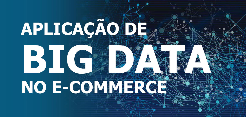 Aplicacao de Big Data: Ecommerce